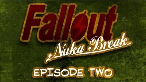 'Fallout Nuka Break' the series - Episode Two