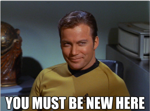File:Kirk you-must-be-new-here.png