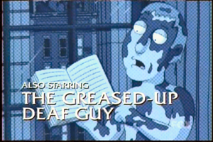 Greased Up Deaf Guy