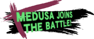 MedusaJoinsTheBattle!