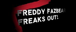 FreddyFazbearFreaksOut!
