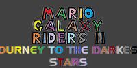 Mario Galaxy Riders II: Journey To the Darkest Stars