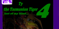 Ty the Tasmanian Tiger 4: Last of my Kind...