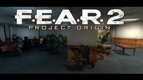 F.E.A.R. 2 Project Origin Part 1 What started as a normal mission