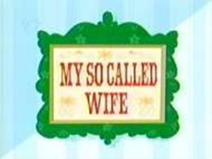 Title card - My So Called Wife