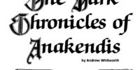 The Dark Chronicles of Anakendis (mini-ff)