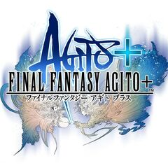 <i>Final Fantasy Agito+</i>.