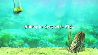 Riding in Cars with Fish title card