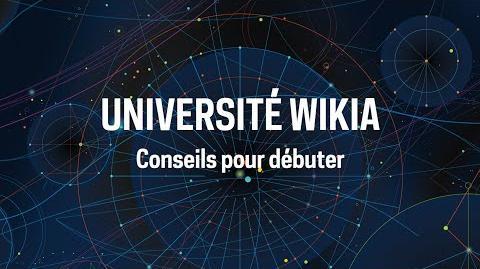 Université Wikia - Conseils pour débuter
