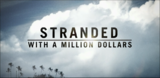 Stranded With a Million Dollars