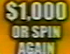 Small $1000 Or Spin Again