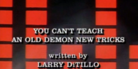 You Can't Teach an Old Demon New Tricks