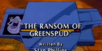 The Ransom of Greenspud