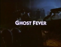GhostFeverTitleCardGhostFever