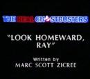 Look Homeward, Ray