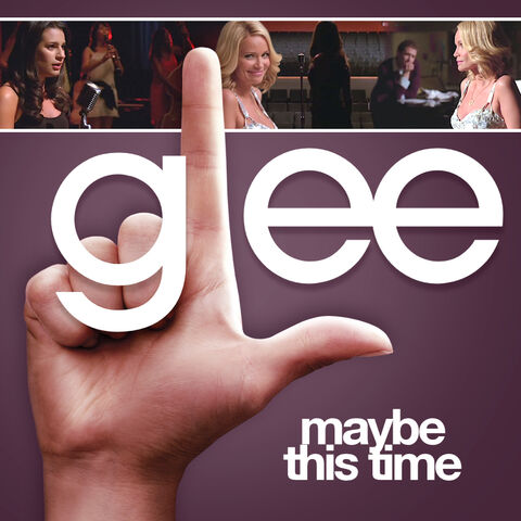 File:Glee - maybe this time.jpg