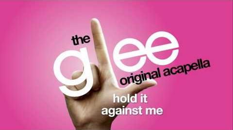 Glee - Hold It Against Me - Acapella Version