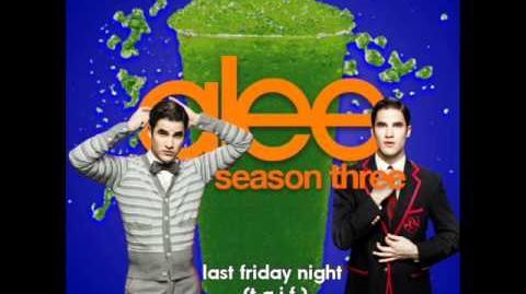 Last Friday Night (T.G.I.F) (Glee Cast Version)