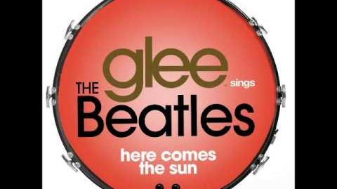 Glee - Here Comes The Sun (DOWNLOAD MP3 LYRICS)-2