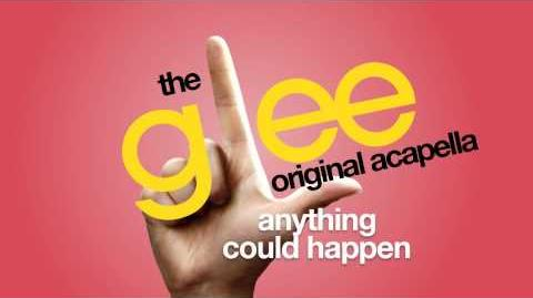 Glee - Anything Could Happen - Acapella Version