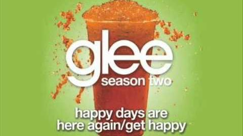 Glee - Happy Days Are Here Again Get Happy (Acapella)