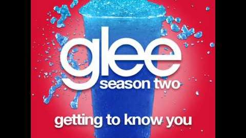 Glee - Getting To Know You (SHOW VERSION)