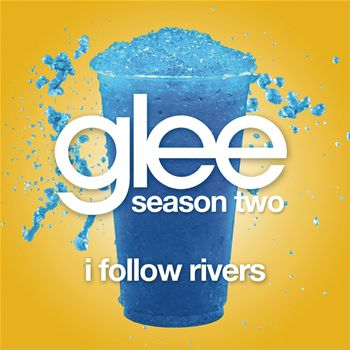 File:Glee Cast-I Follow Rivers Glee Cast Vers 3.jpg