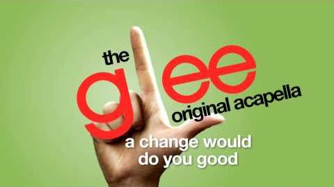 Glee - A Change Would Do You Good - Acapella Version