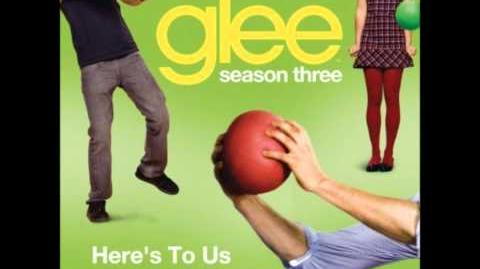 Glee - Here's To Us