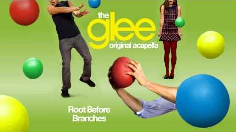 Glee - Root Before Branches - Acapella Version