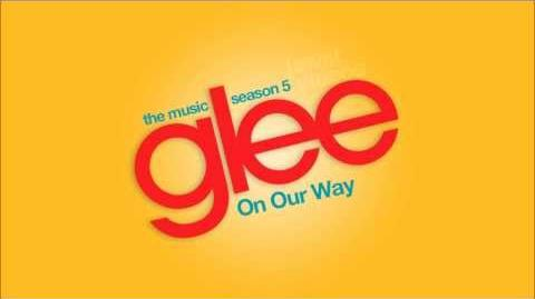 On Our Way - Glee Cast