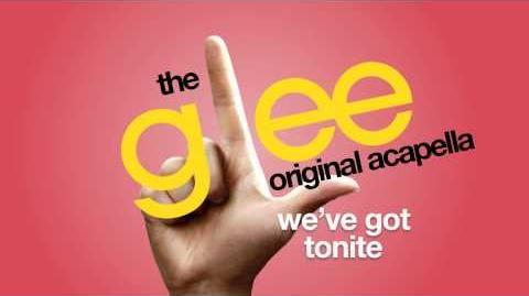 Glee - We've Got Tonite - Acapella Version