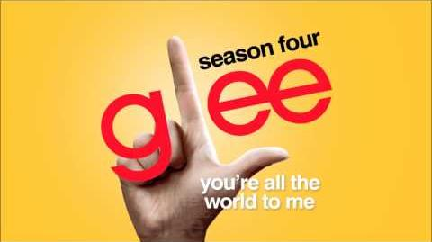 You're All The World To Me - Glee HD Full Studio