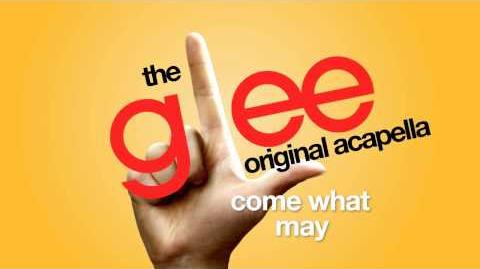 Glee - Come What May - Acapella Version
