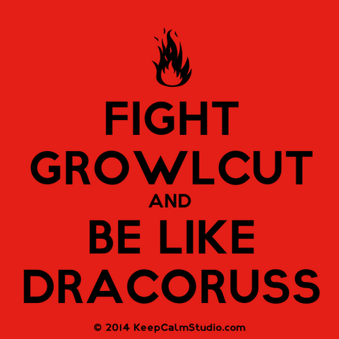 File:KeepCalmStudio.com--Campfire--Fight-Growlcut-And-Be-Like-Dracoruss.png