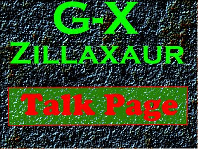 File:G-X Zillaxaur Talk Page.png
