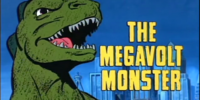 The Megavolt Monster