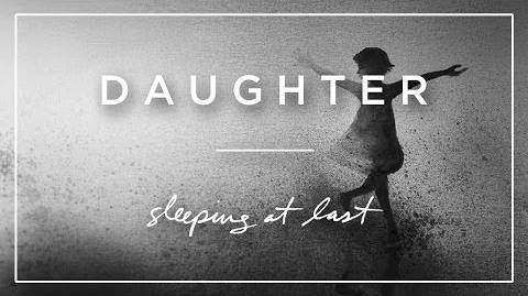 """Daughter"" - Sleeping At Last"