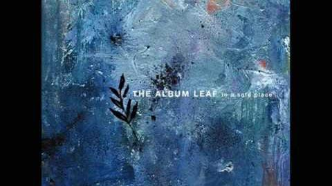 The Album Leaf - Writings on the wall