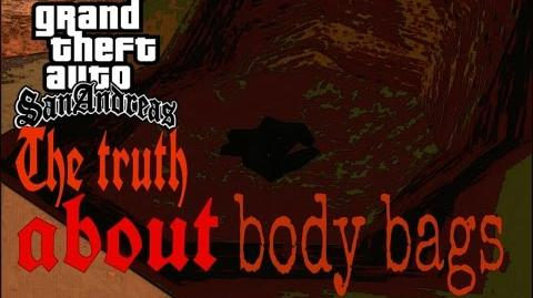 Gta San andreas The truth about the body bags