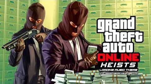 Grand Theft Auto GTA Online Heists - Loading Screen Music Theme