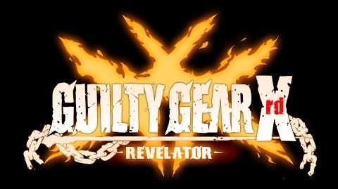 GUILTY GEAR Xrd -REVELATOR- Reveal Trailer