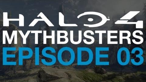 Episode 3 - Halo 4 Mythbusters