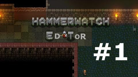 How to use the Hammerwatch Editor Episode 1 The Basics