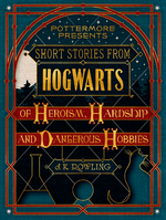 Short Stories from Hogwarts of Heroism, Hardship and Dangerous Hobbies.png