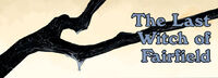The Last Witch of Fairfield - Title Panel
