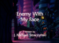Enemy with My Face.png