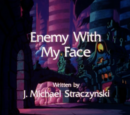 Enemy with My Face