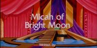 Micah of Bright Moon