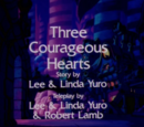 Three Courageous Hearts